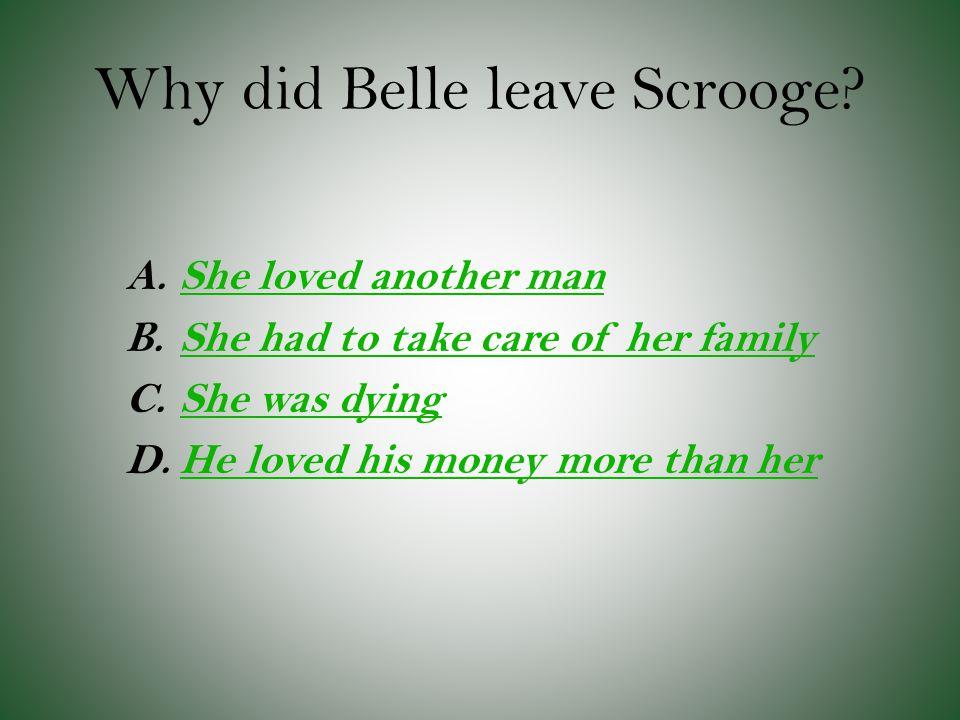 Why did Belle leave Scrooge