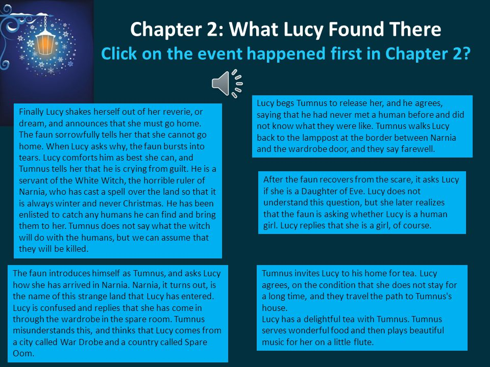 Chapter 2: What Lucy Found There Click on the event happened first in Chapter 2