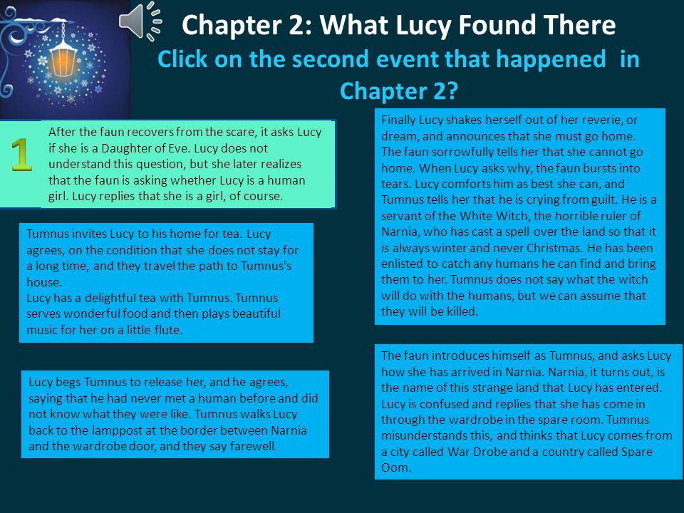 Chapter 2: What Lucy Found There Click on the second event that happened in Chapter 2