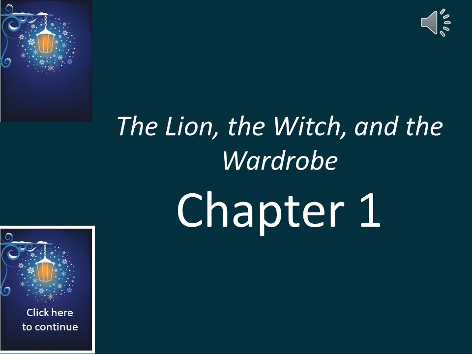 The Lion, the Witch, and the Wardrobe Chapter 1