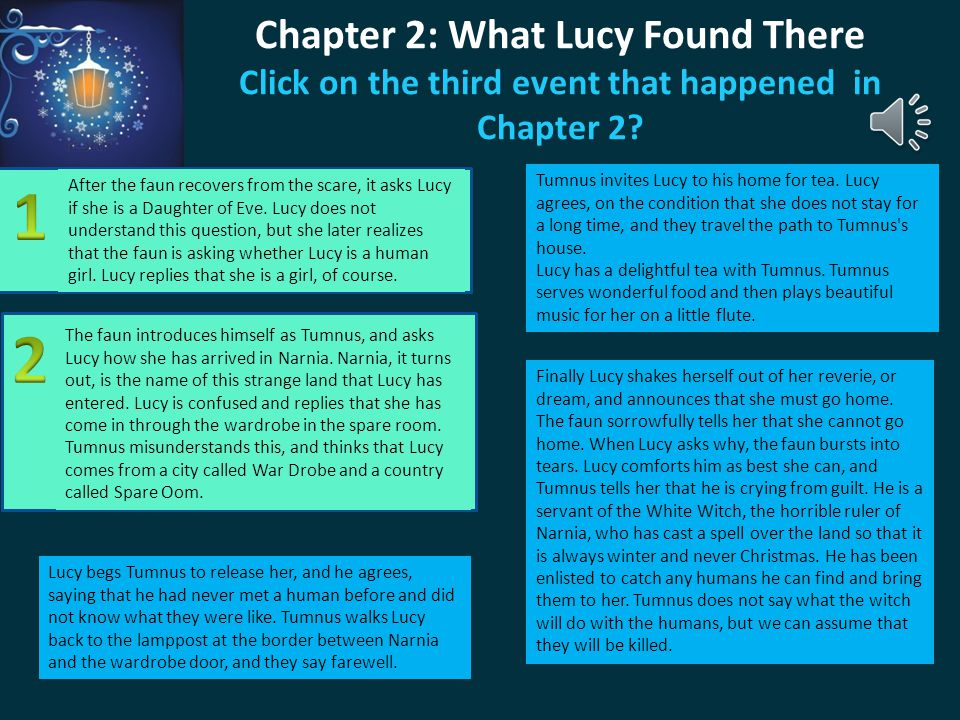 Chapter 2: What Lucy Found There Click on the third event that happened in Chapter 2