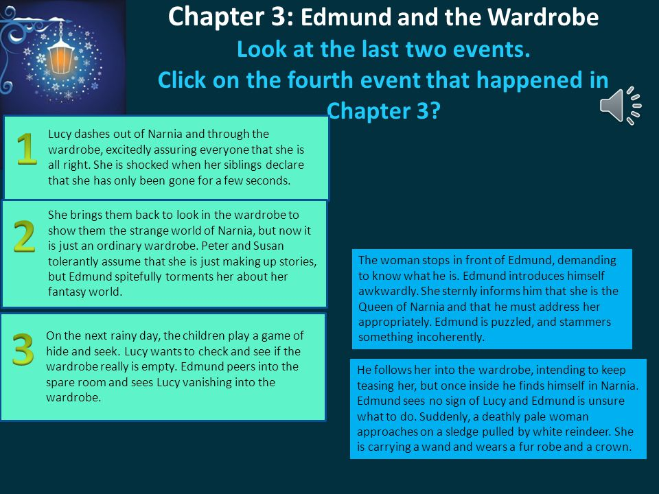 Chapter 3: Edmund and the Wardrobe Look at the last two events