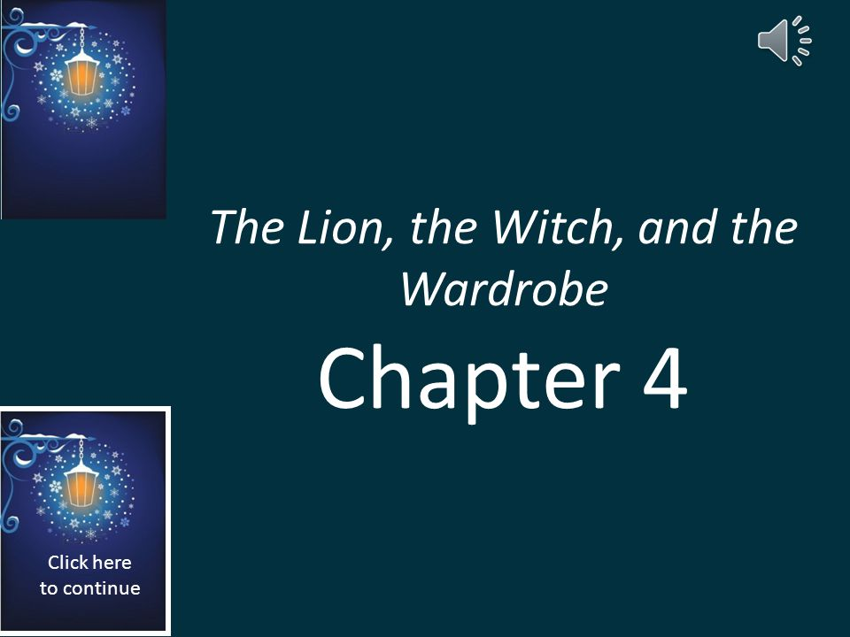The Lion, the Witch, and the Wardrobe Chapter 4