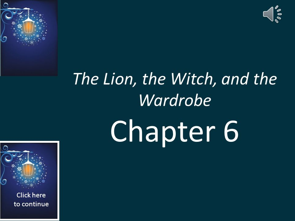 The Lion, the Witch, and the Wardrobe Chapter 6
