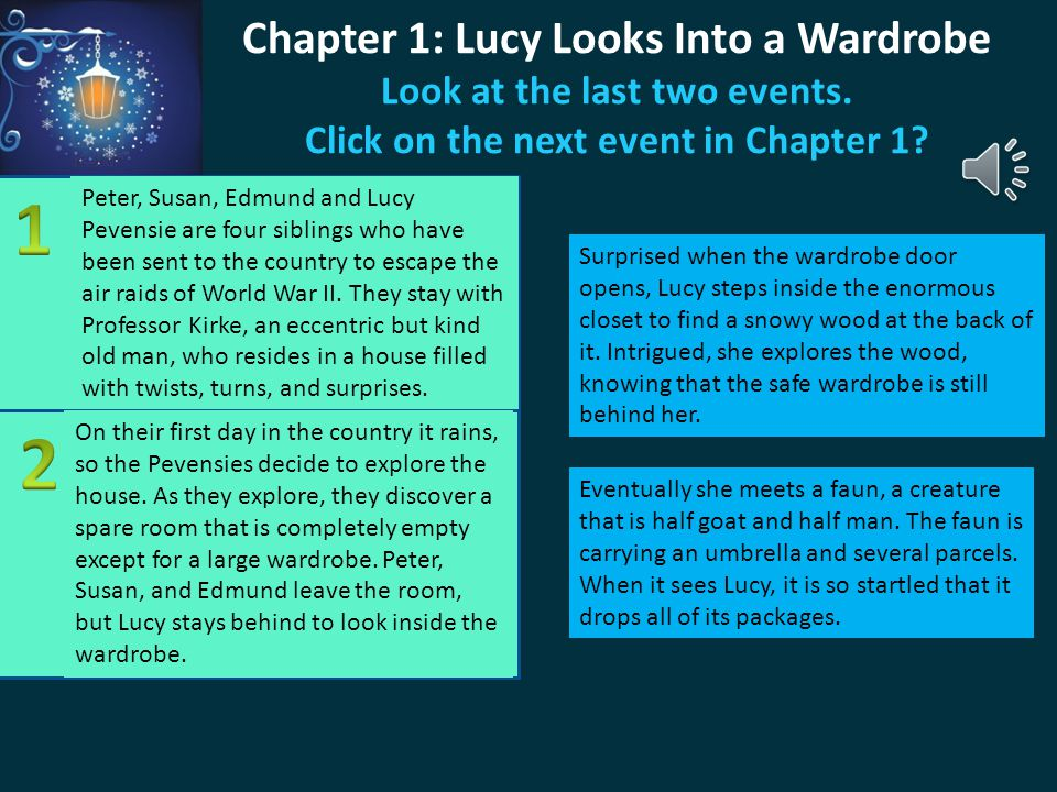 Chapter 1: Lucy Looks Into a Wardrobe Look at the last two events