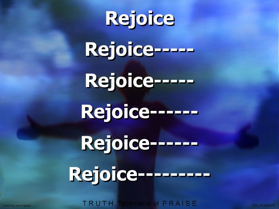 Rejoice Rejoice----- Rejoice------ Rejoice---------