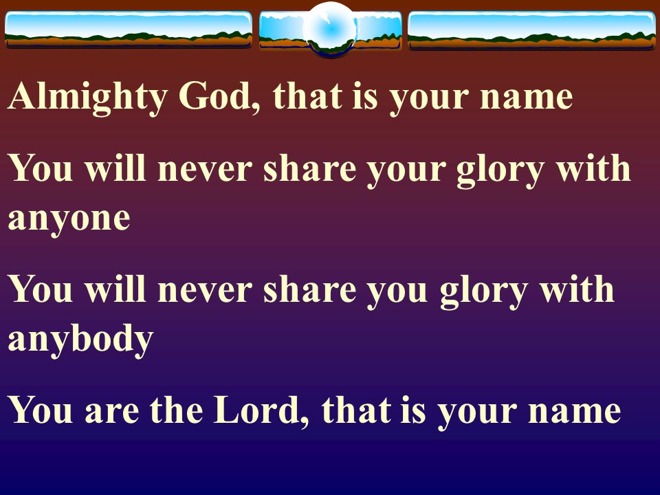 Almighty God, that is your name