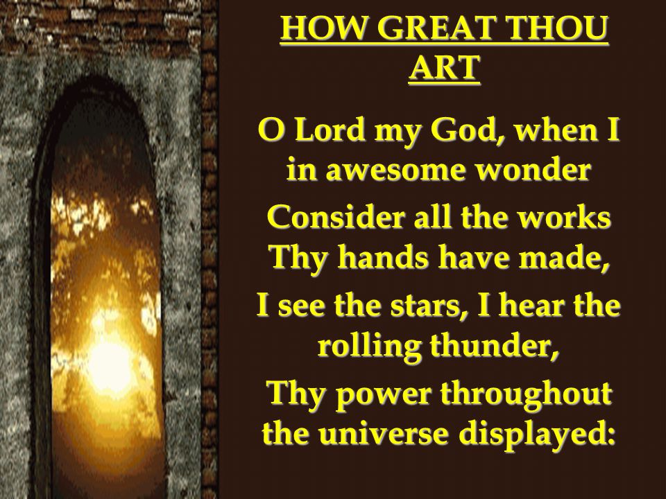 O Lord my God, when I in awesome wonder