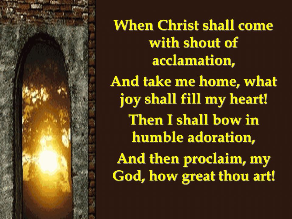When Christ shall come with shout of acclamation,