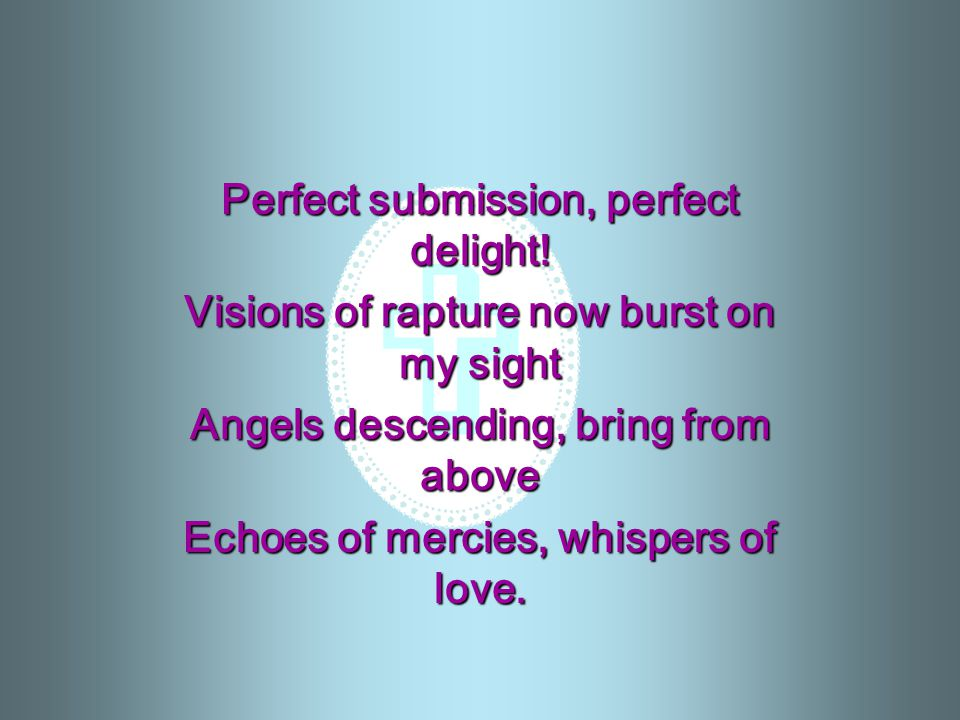 Perfect submission, perfect delight!