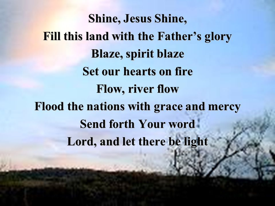 Fill this land with the Father's glory Blaze, spirit blaze