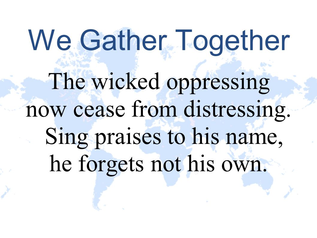 now cease from distressing. Sing praises to his name,
