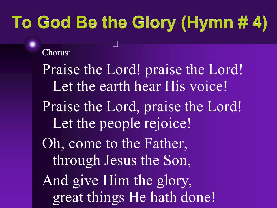 To God Be the Glory (Hymn # 4)