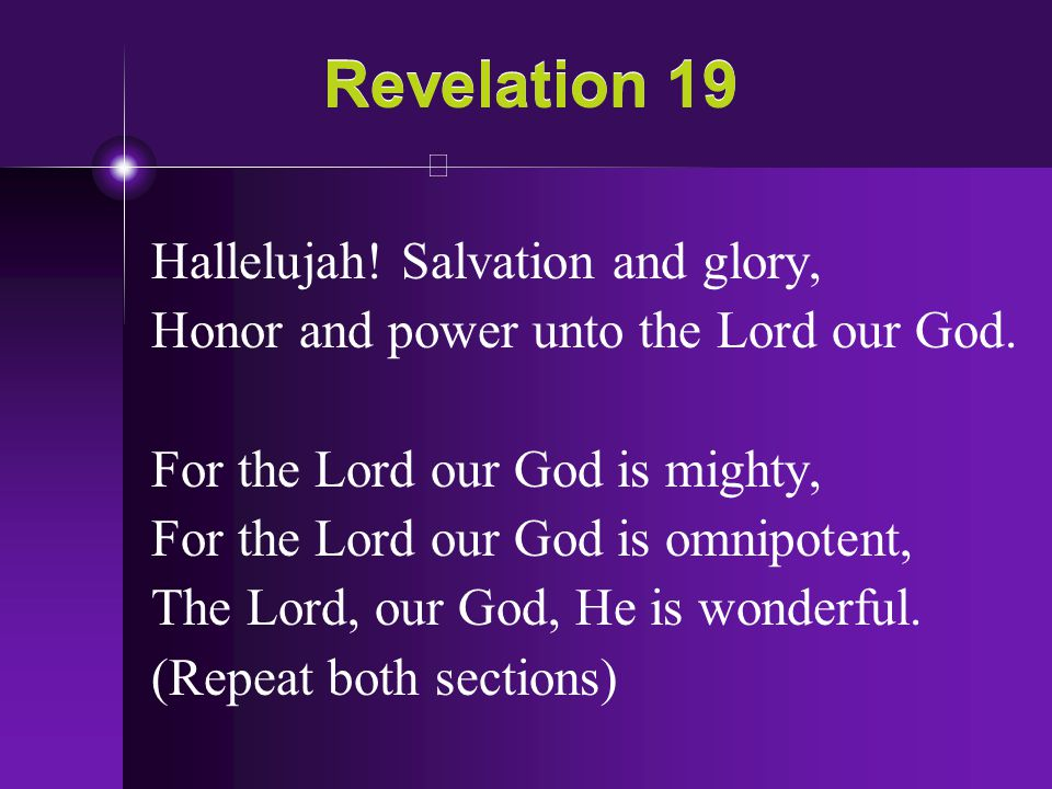 Revelation 19 Hallelujah! Salvation and glory,