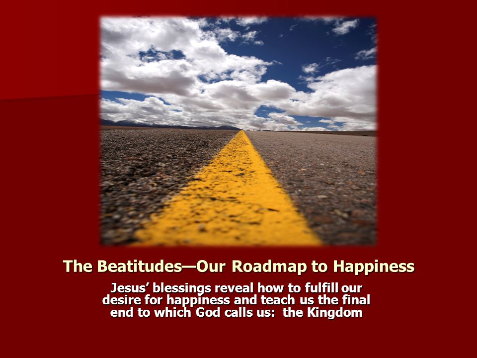 The Beatitudes—Our Roadmap to Happiness