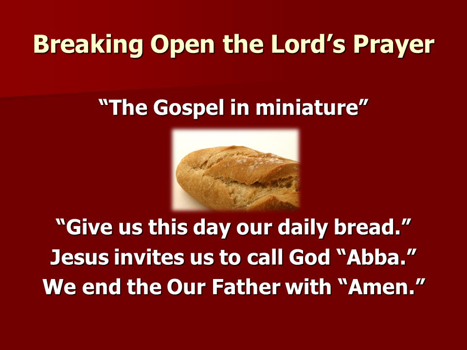 Breaking Open the Lord's Prayer