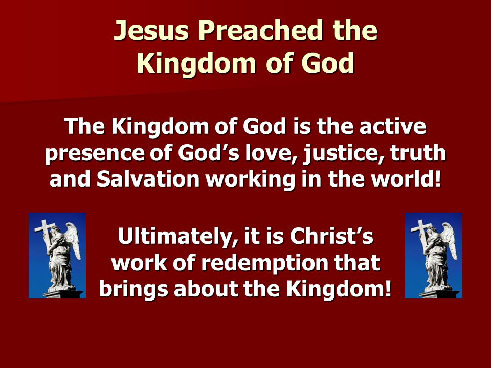 Jesus Preached the Kingdom of God