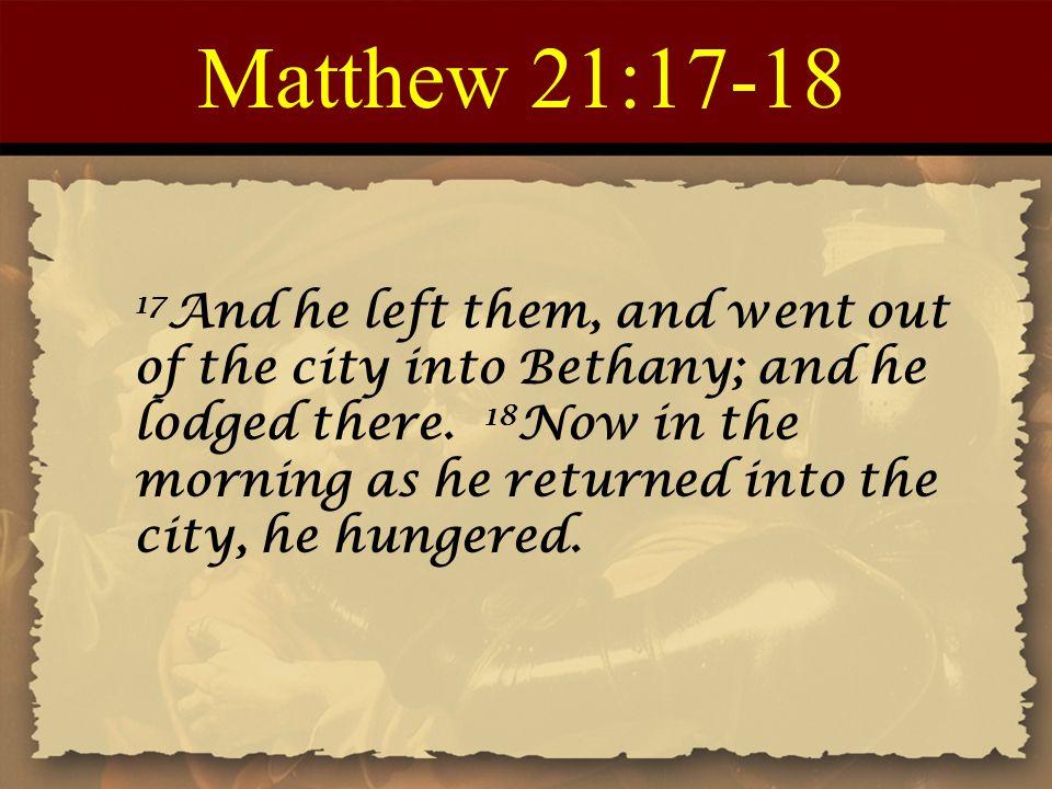 Matthew 21:17-18