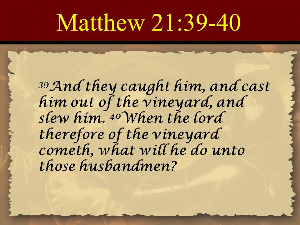 Matthew 21:39-40