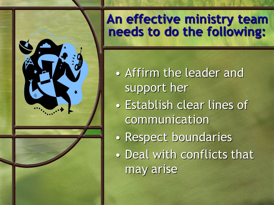 An effective ministry team needs to do the following:
