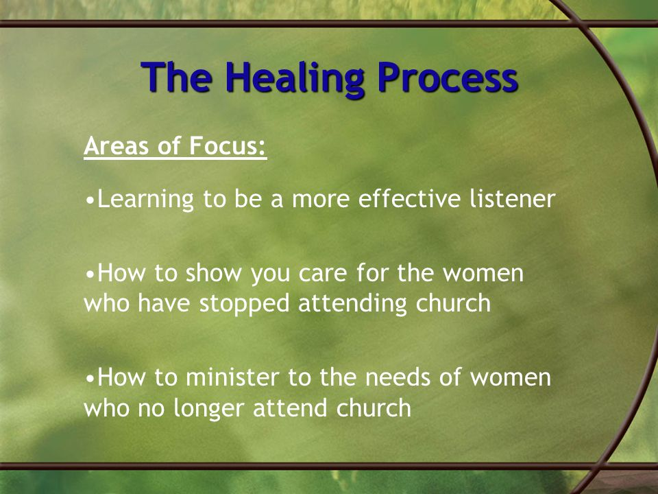 The Healing Process Areas of Focus: