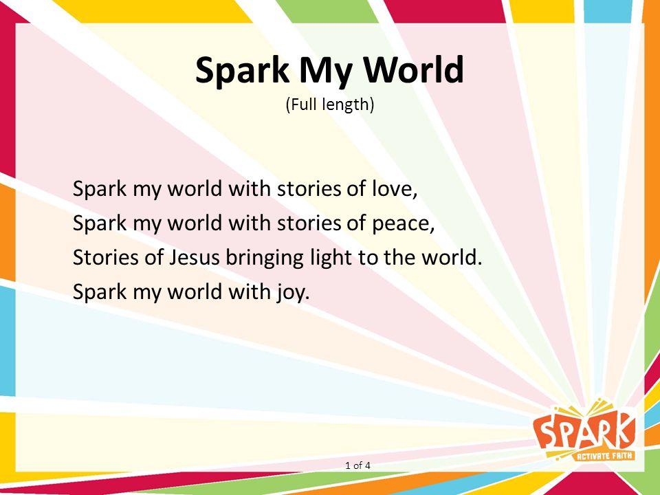 Spark My World (Full length)