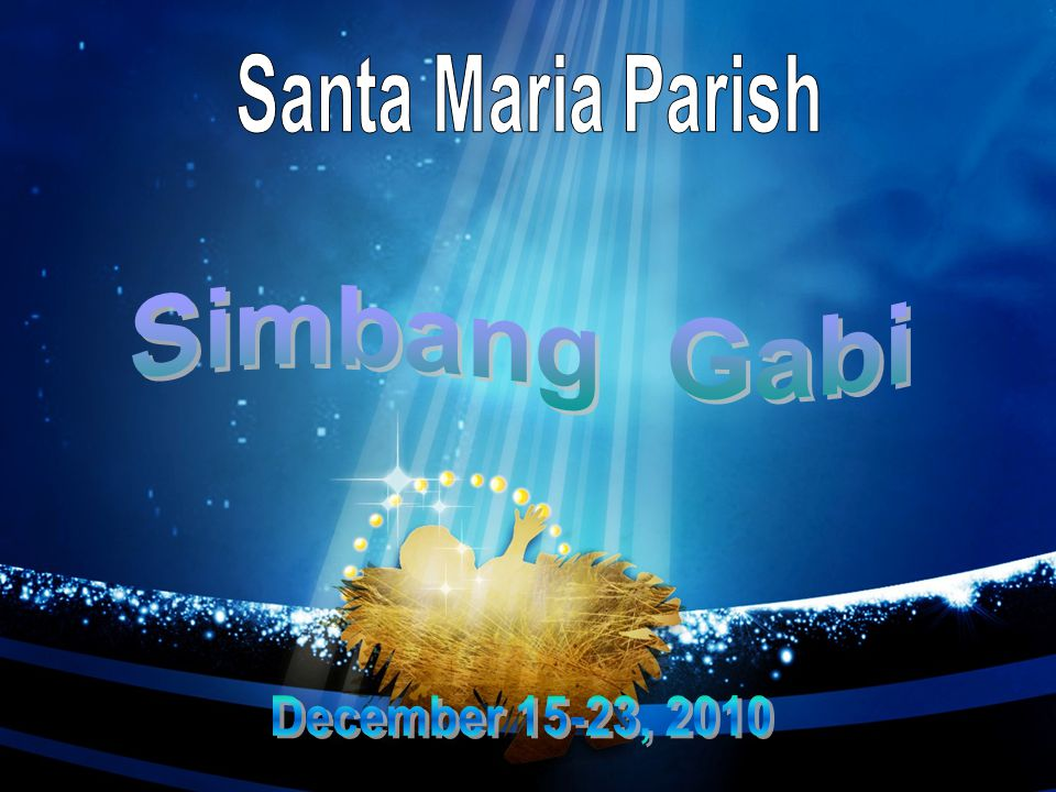 Santa Maria Parish Simbang Gabi December 15-23, 2010