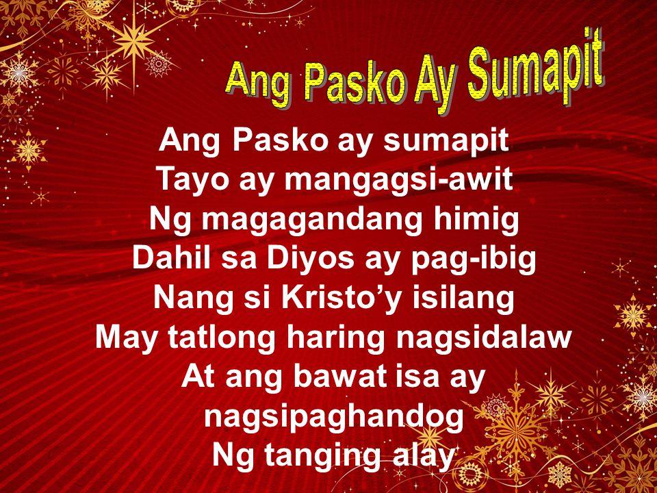 Ang Pasko ay sumapit Tayo ay mangagsi-awit