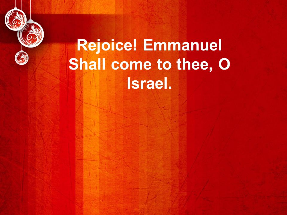 Shall come to thee, O Israel.