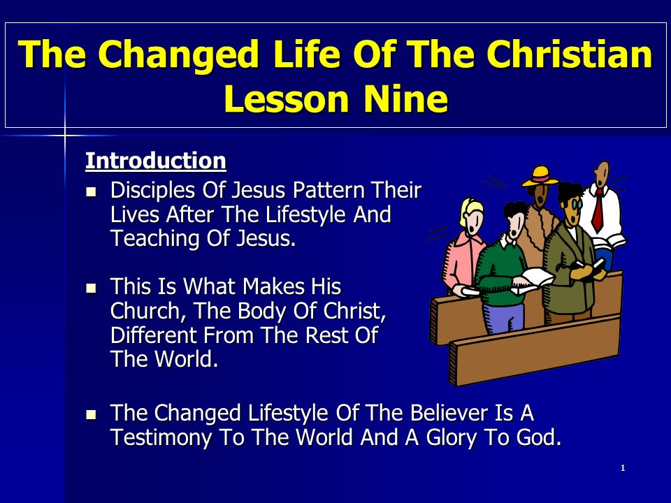The Changed Life Of The Christian Lesson Nine
