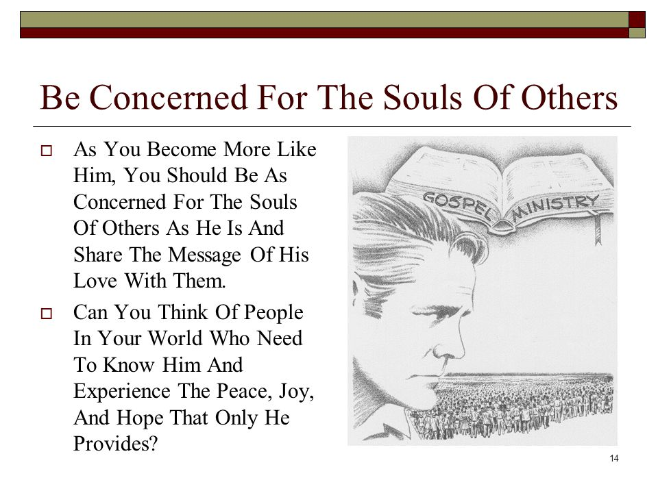 Be Concerned For The Souls Of Others
