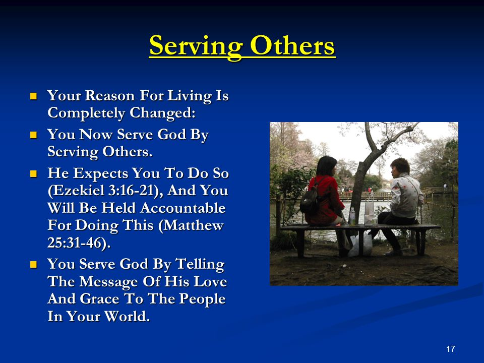Serving Others Your Reason For Living Is Completely Changed: