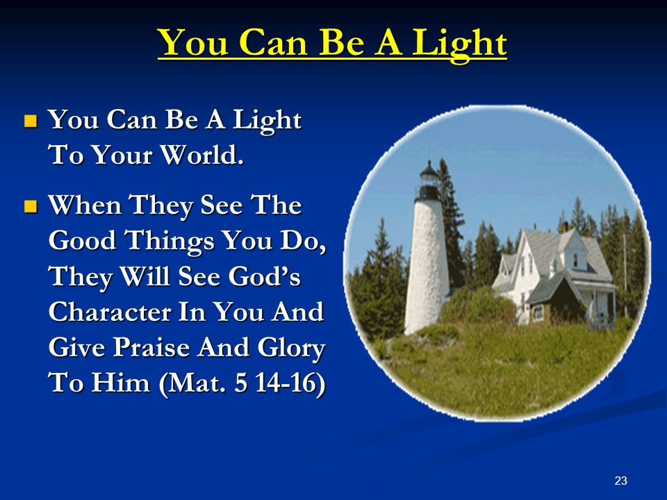You Can Be A Light You Can Be A Light To Your World.