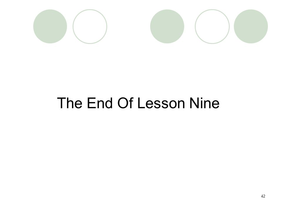 The End Of Lesson Nine