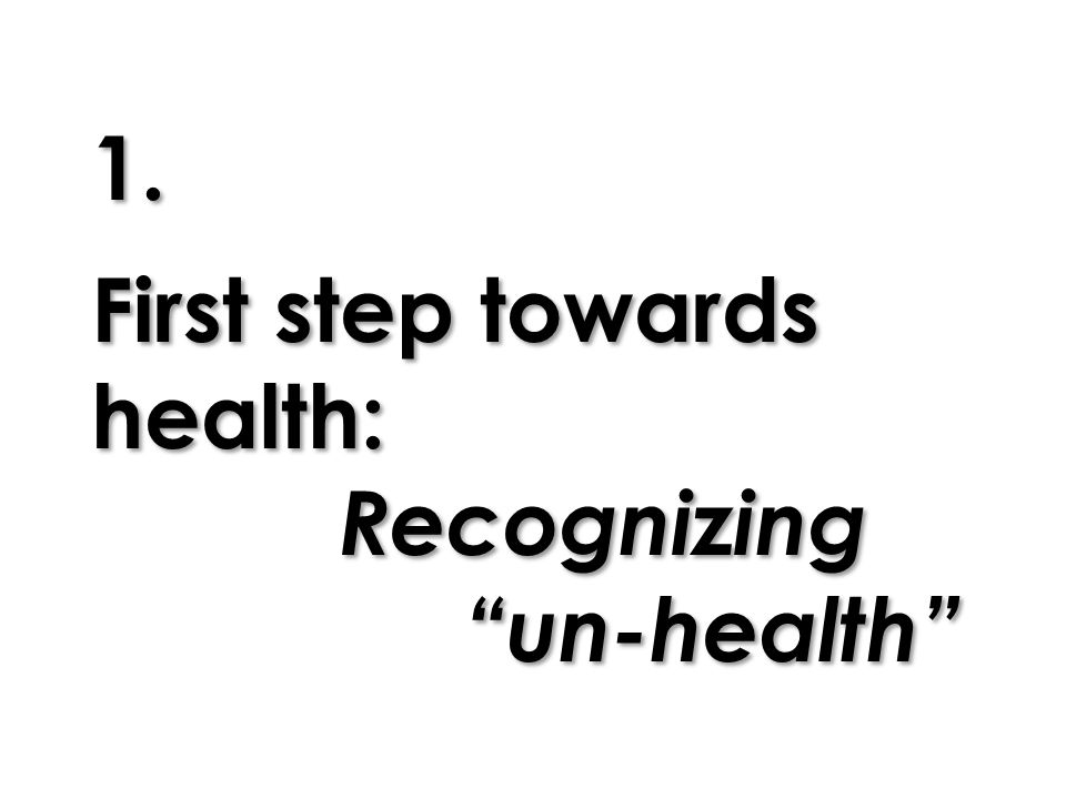 1. First step towards health: Recognizing un-health
