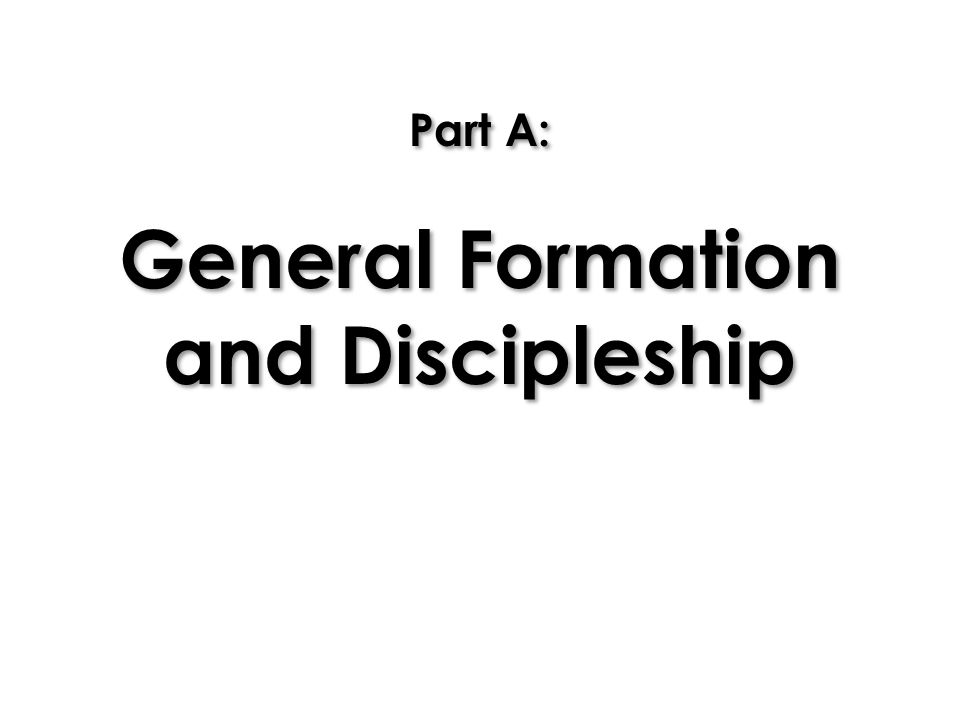 Part A: General Formation and Discipleship