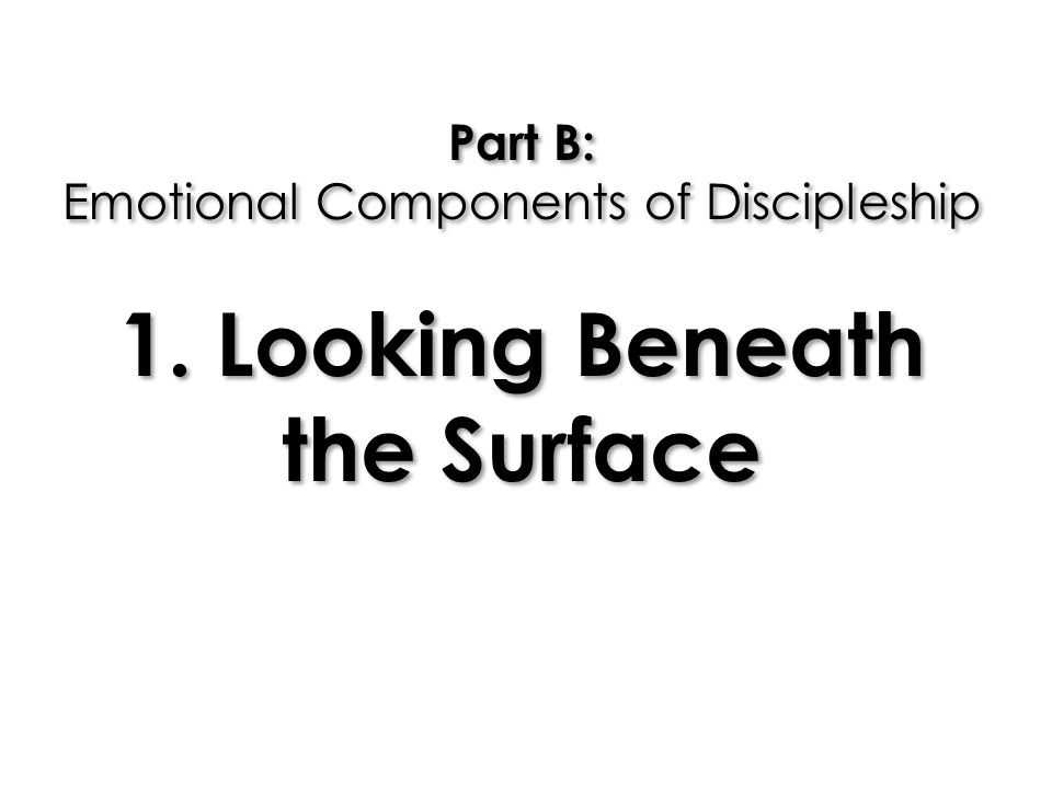 Part B: Emotional Components of Discipleship 1