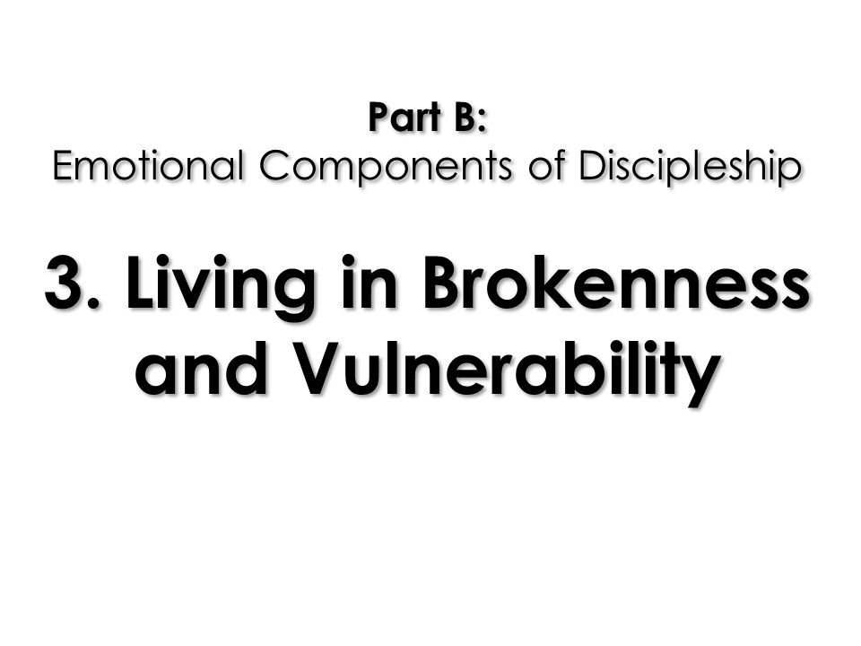 Part B: Emotional Components of Discipleship 3