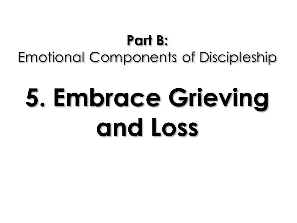 Part B: Emotional Components of Discipleship 5
