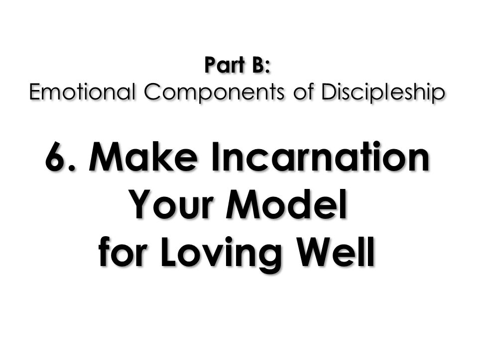 Part B: Emotional Components of Discipleship 6