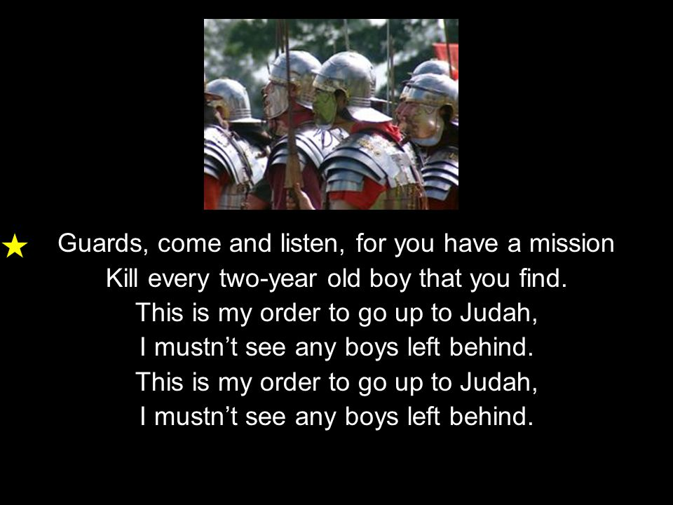 Guards, come and listen, for you have a mission