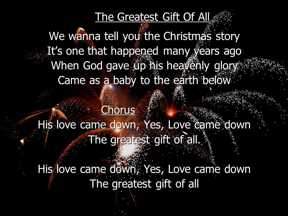 The Greatest Gift Of All