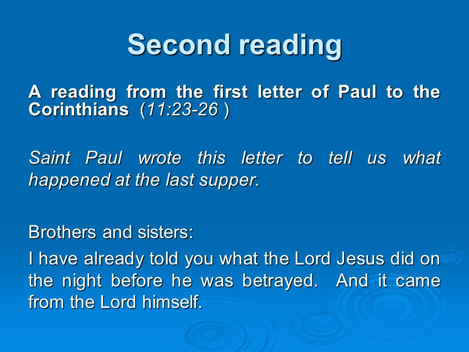 Second reading A reading from the first letter of Paul to the Corinthians (11:23-26 )