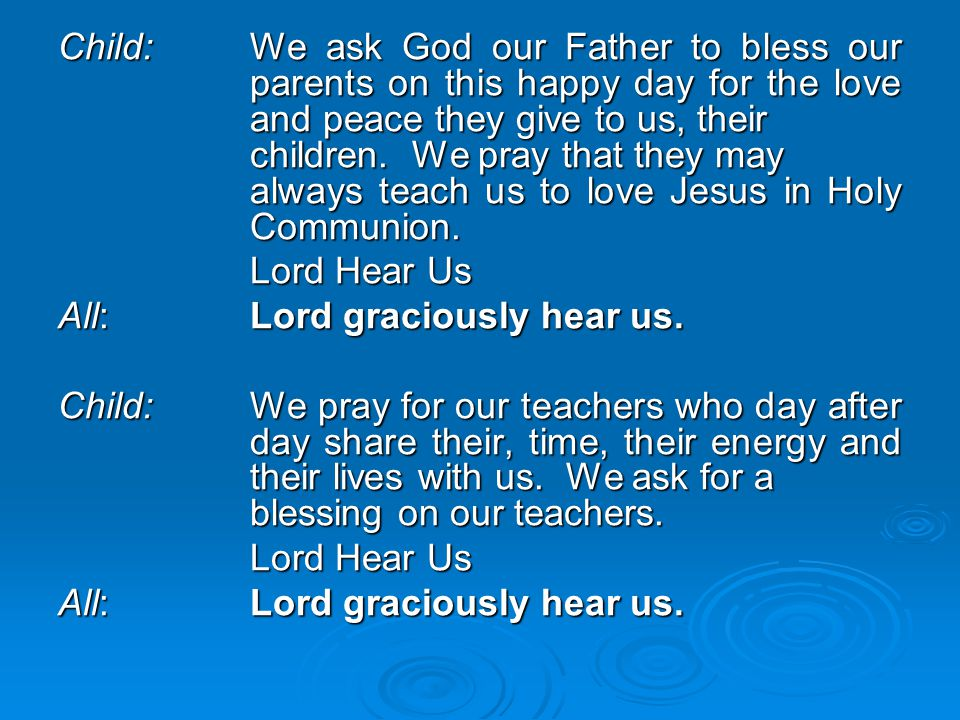 Child:. We ask God our Father to bless our