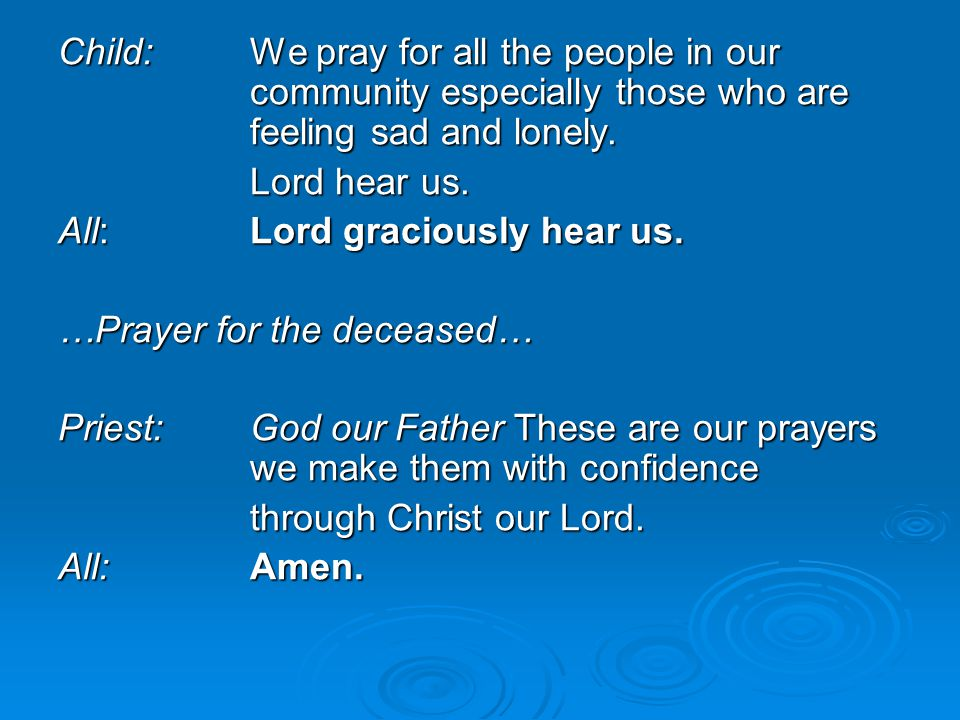Child:. We pray for all the people in our