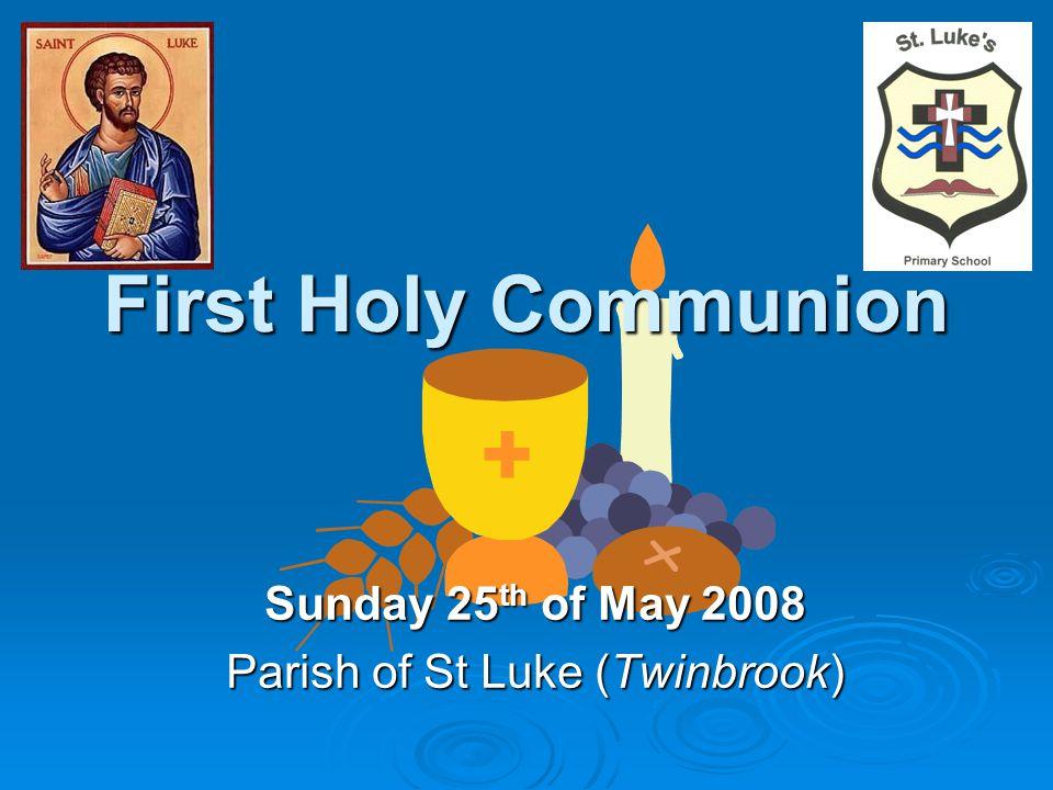 Sunday 25th of May 2008 Parish of St Luke (Twinbrook)