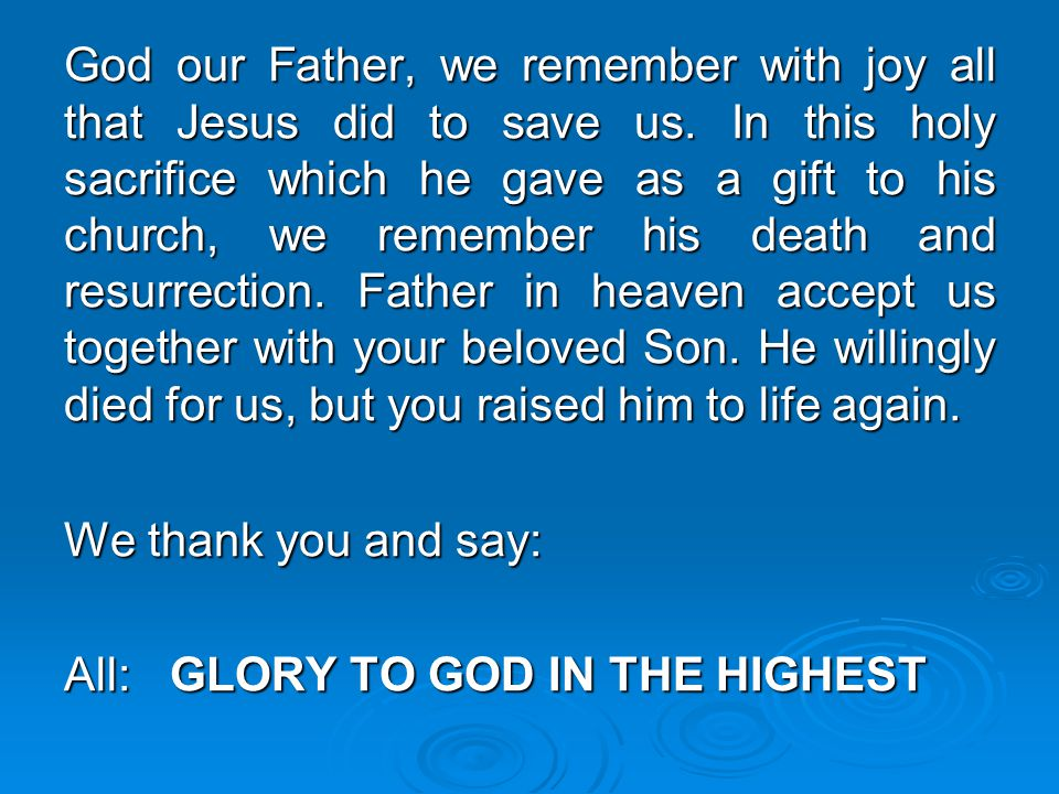 God our Father, we remember with joy all that Jesus did to save us