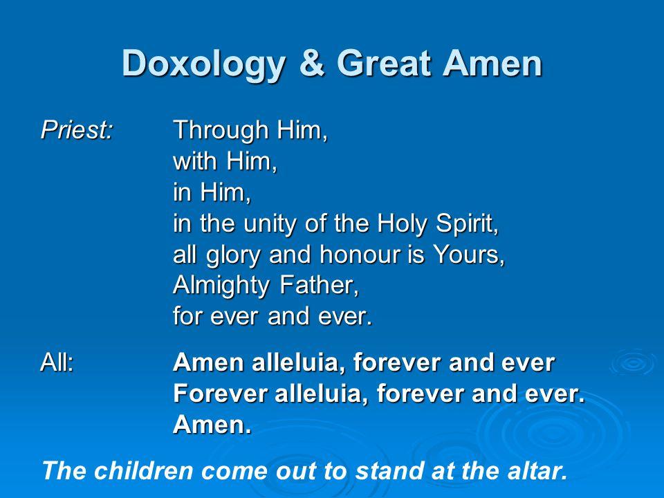 Doxology & Great Amen Priest: Through Him, with Him, in Him,