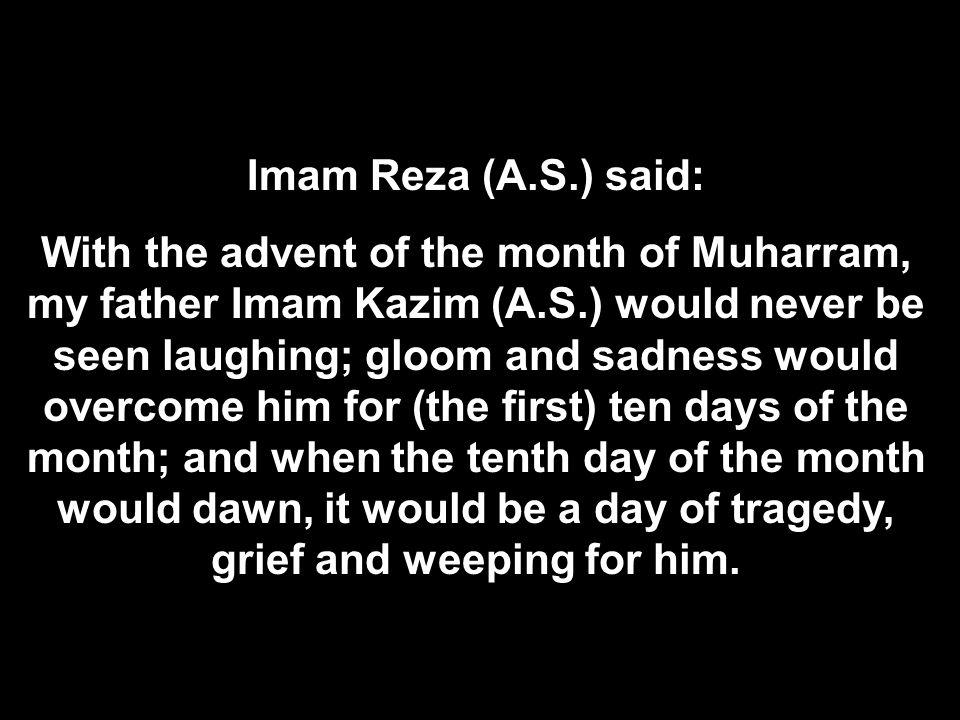 Imam Reza (A.S.) said: