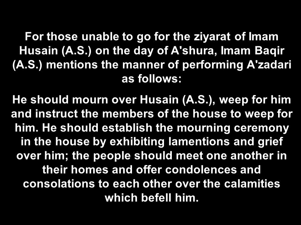 For those unable to go for the ziyarat of Imam Husain (A. S